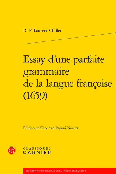 R. P. Laurent Chiflet, Essay d'une parfaite grammaire de la langue françoise (1659) (éd. C. Pagani-Naudet)