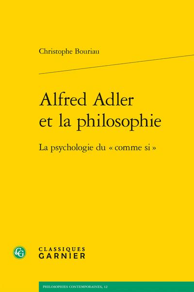 Ch. Bouriau, Alfred Adler et la philosophie. La psychologie du « comme si »