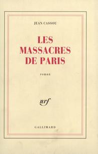 J. Cassou, Les Massacres de Paris (rééd.)