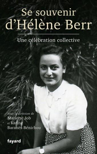 M. Job,  K. Baranès-Bénichou (dir.), Se souvenir d'Hélène Berr. Une célébration collective