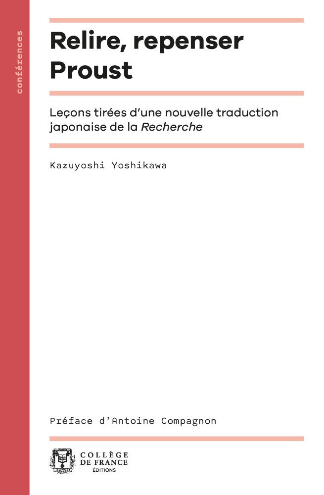 K.Yoshikawa, Relire, repenser Proust. Leçons tirées d'une nouvelle traduction japonaise de la Recherche (préf. d'A. Compagnon)