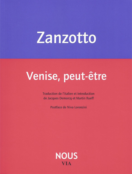 A. Zanzotto, Venise, peut-être