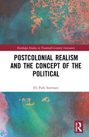E. Park Sorensen. Postcolonial Realism and the Concept of the Political