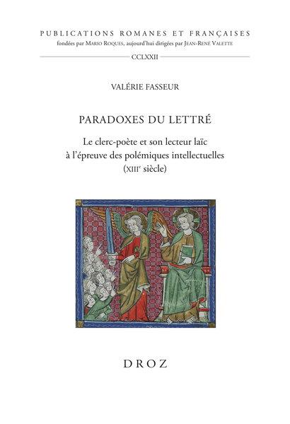 V. Fasseur, Paradoxes du lettré. Le clerc-poète et son lecteur laïc à l'épreuve des polémiques intellectuelles (XIIIe siècle)