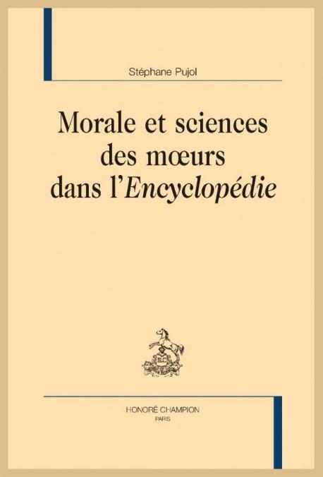 S. Pujol, Morale et sciences des mœurs dans l'Encyclopédie