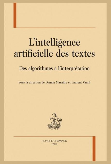 D. Mayaffre et L. Vanni (dir.), L'intelligence artificielle des textes. Des algorithmes à l'interprétation