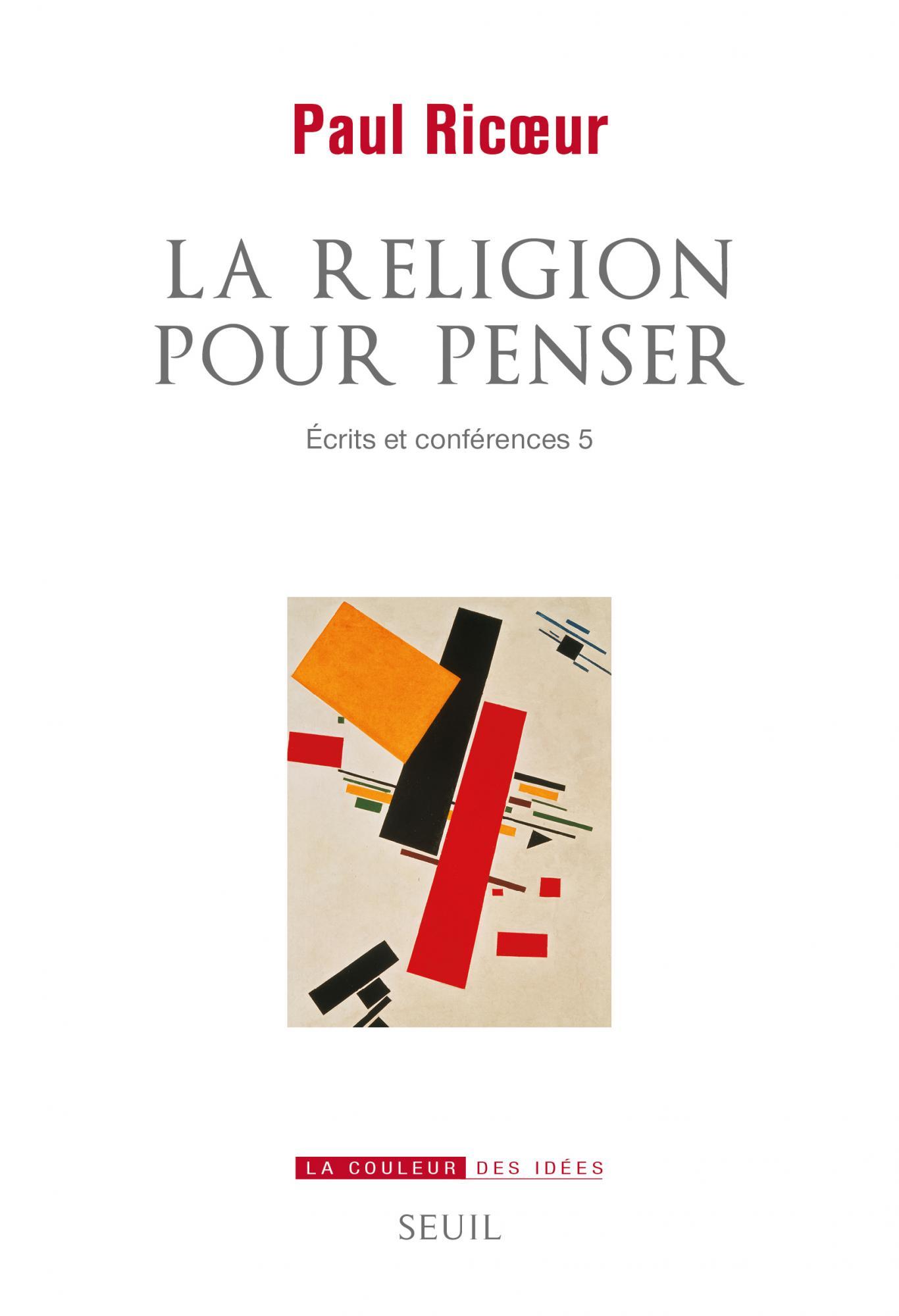 P. Ricœur, La Religion pour penser. Écrits et conférences 5