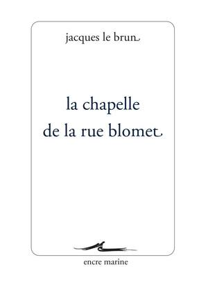 J. Le Brun, La Chapelle de la rue Blomet