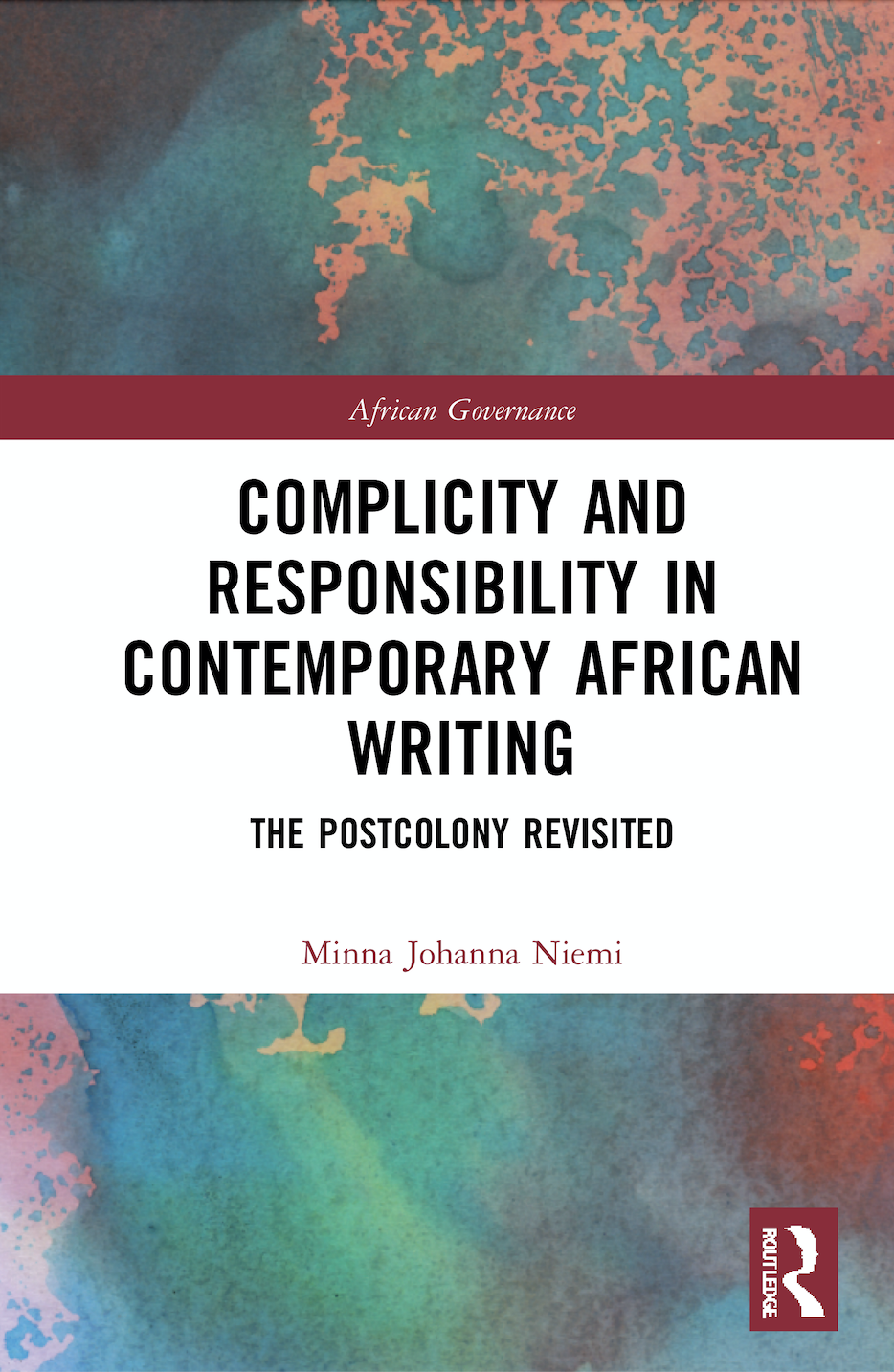 M. J. Niemi. Complicity and Responsibility in Contemporary African Writing. The Postcolony Revisited