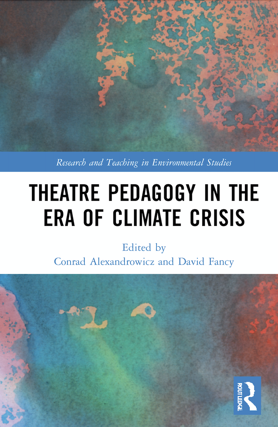 C. Alexandrowicz, D. Fancy (ed.).Theatre Pedagogy in the Era of Climate Crisis