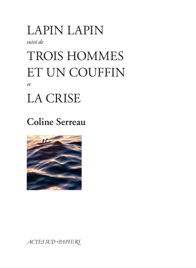 C. Serreau, S. Tasinaje.Lapin Lapin suivi de Trois hommes et un couffin et La Crise