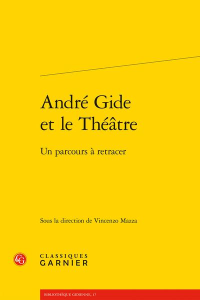 V. Mazza (dir.), André Gide et le théâtre. Un parcours à retracer
