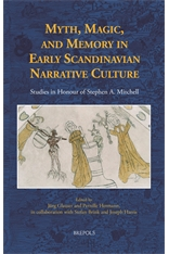 J. Glauser, P. Hermann (eds.),Myth, Magic, and Memory in Early Scandinavian Narrative Culture. Studies in Honour of Stephen A. Mitchell