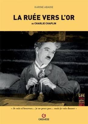 K. Abadie, La Ruée vers l'or de Charlie Chaplin