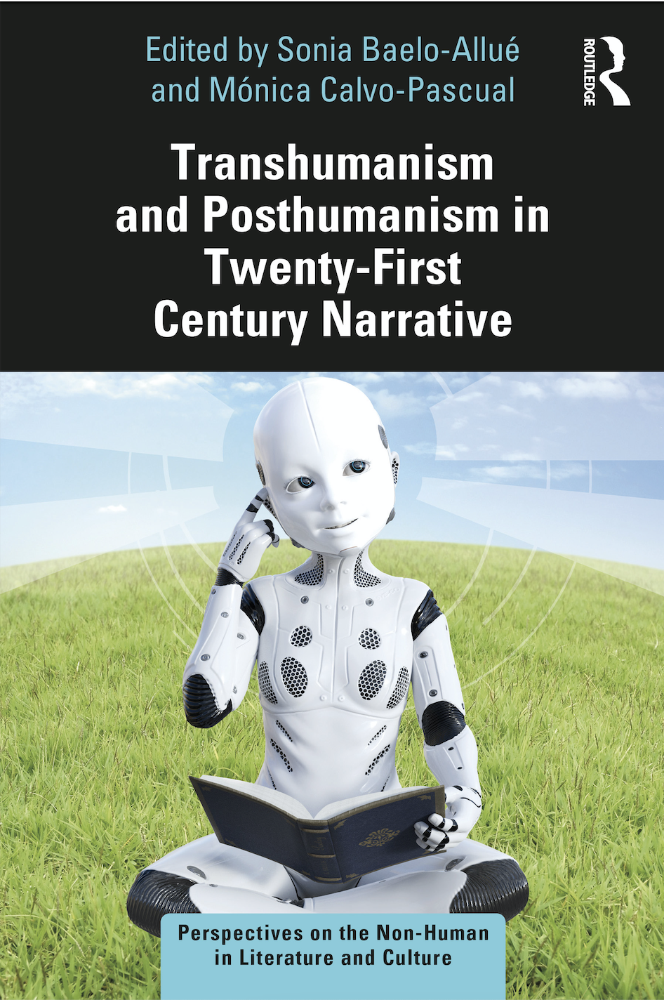 S.Baelo-Allué,M.Calvo-Pascual (ed.). Transhumanism and Posthumanism in Twenty-First Century Narrative