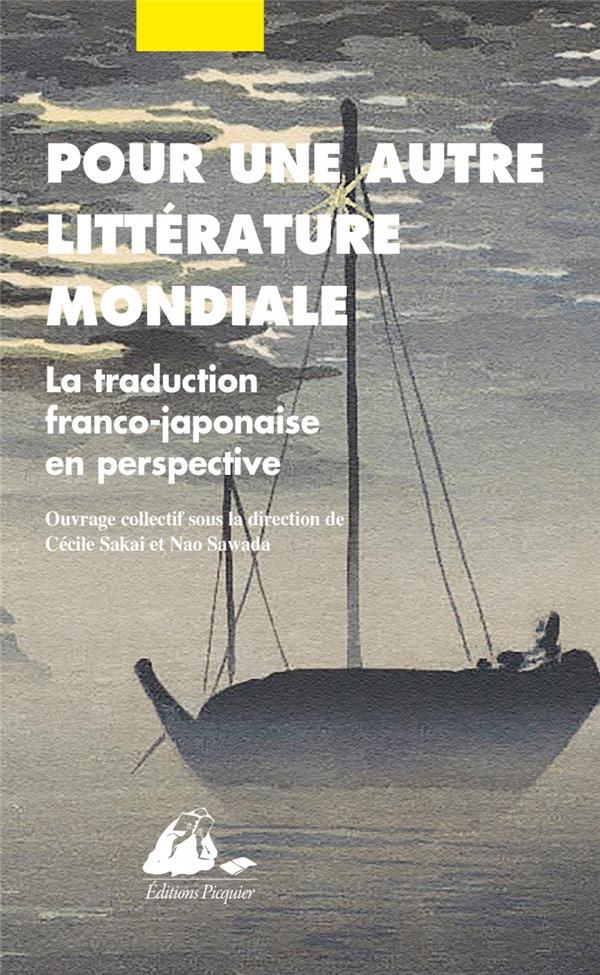 Cécile Sakai, Nao Sawada (dir.), Pour une autre littérature mondiale ; la traduction franco-japonaise en perspective