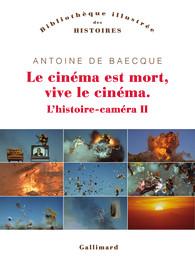 A. de Baecque, L'histoire-caméra II. Le cinéma est mort, vive le cinéma