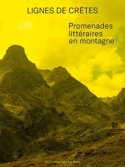 Collectif, Lignes de crêtes. Promenades littéraires en montagne