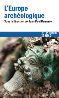 J.-P. Demoule (dir.), L'Europe archéologique