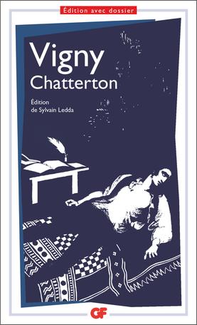 Vigny, Chatterton (éd. S. Ledda, GF-Flammarion)