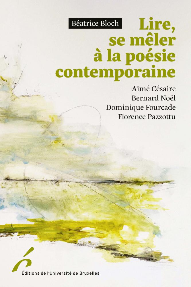 B. Bloch, Lire, se mêler à la poésie contemporaine. Césaire, Noël, Fourcade, Pazzottu
