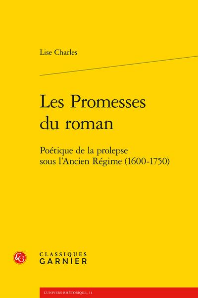 L. Charles, Les Promesses du roman. Poétique de la prolepse sous l'Ancien Régime (1600-1750)