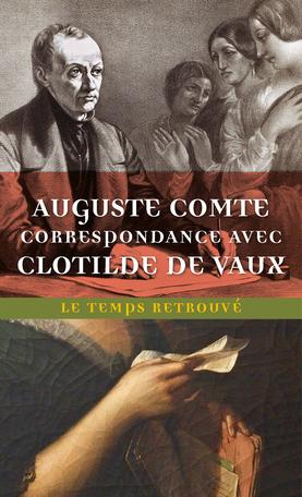 A.Comte,Correspondance avec Clotilde de Vaux(éd. A.Guigue)
