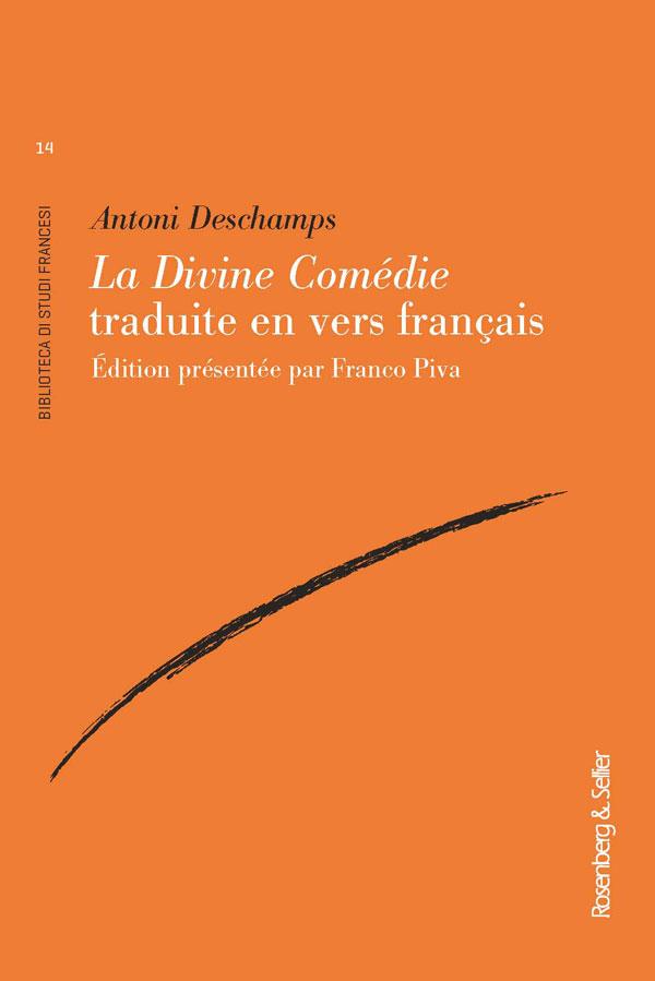 A. Deschamps, La Divine Comédie traduite en vers français(éd. F. Piva)