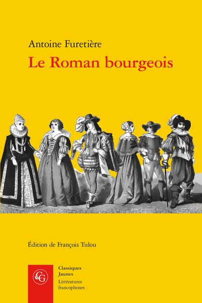 A. Furetière, Le Roman bourgeois, (éd. F. Tulou)