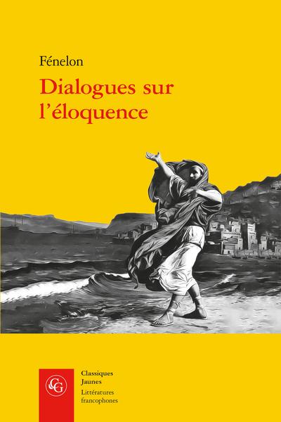Fénelon, Dialogues sur l'éloquence(préf.Cardinal de Bausset)