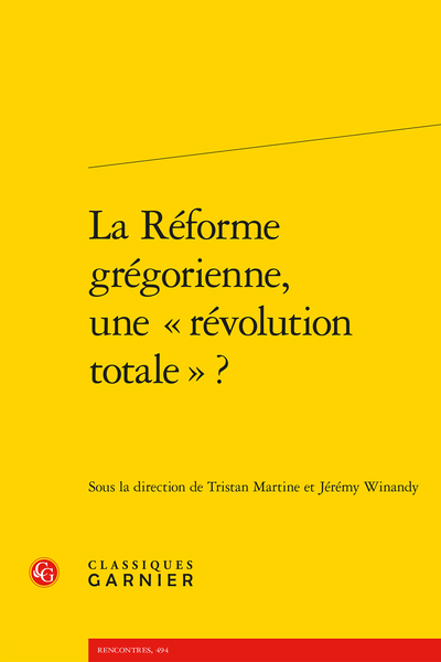 T. Martine, J. Winandy (dir.), La Réforme grégorienne, une « révolution totale » ?