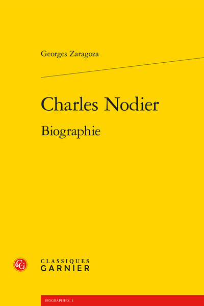 G. Zaragoza, Charles Nodier. Biographie