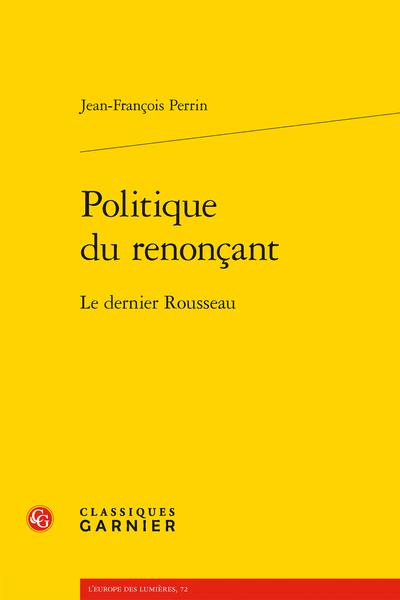 J.-F. Perrin, Politique du renonçant. Le dernier Rousseau