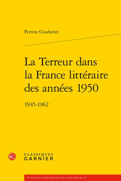 P. Coudurier, La Terreur dans la France littéraire des années 1950. 1945-1962