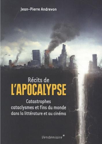J.-P. Andrevon, Récits de l'Apocalypse - Catastrophes, cataclysmes et fins du monde dans la littérature et au cinéma