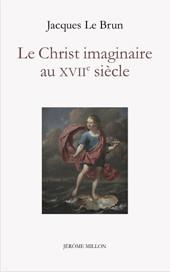 J. Le Brun, Le Christ imaginaire au XVIIe siècle