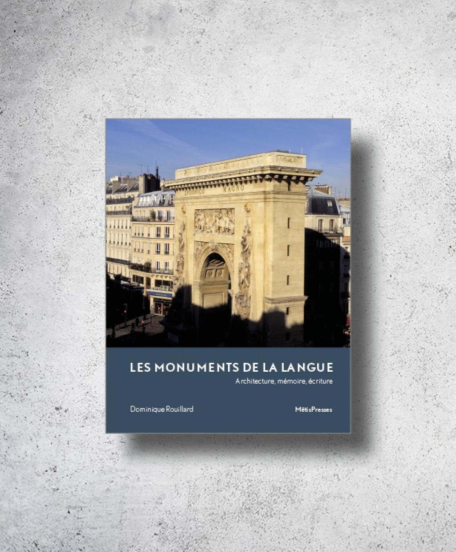 D. Rouillard, Les monuments de la langue. Architecture, mémoire, écriture