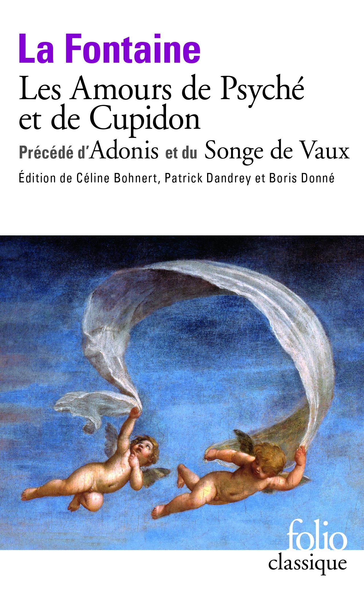 La Fontaine,Les Amours de Psyché et de Cupidonprécédé d'Adoniset deLe Songe de Vaux(Folio Classiques)