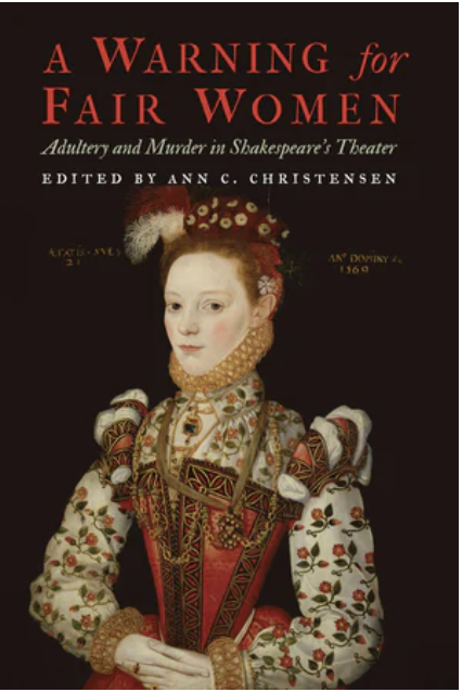 A. C. Christensen (dir.), A Warning for Fair Women. Adultery and Murder in Shakespeare's Theater