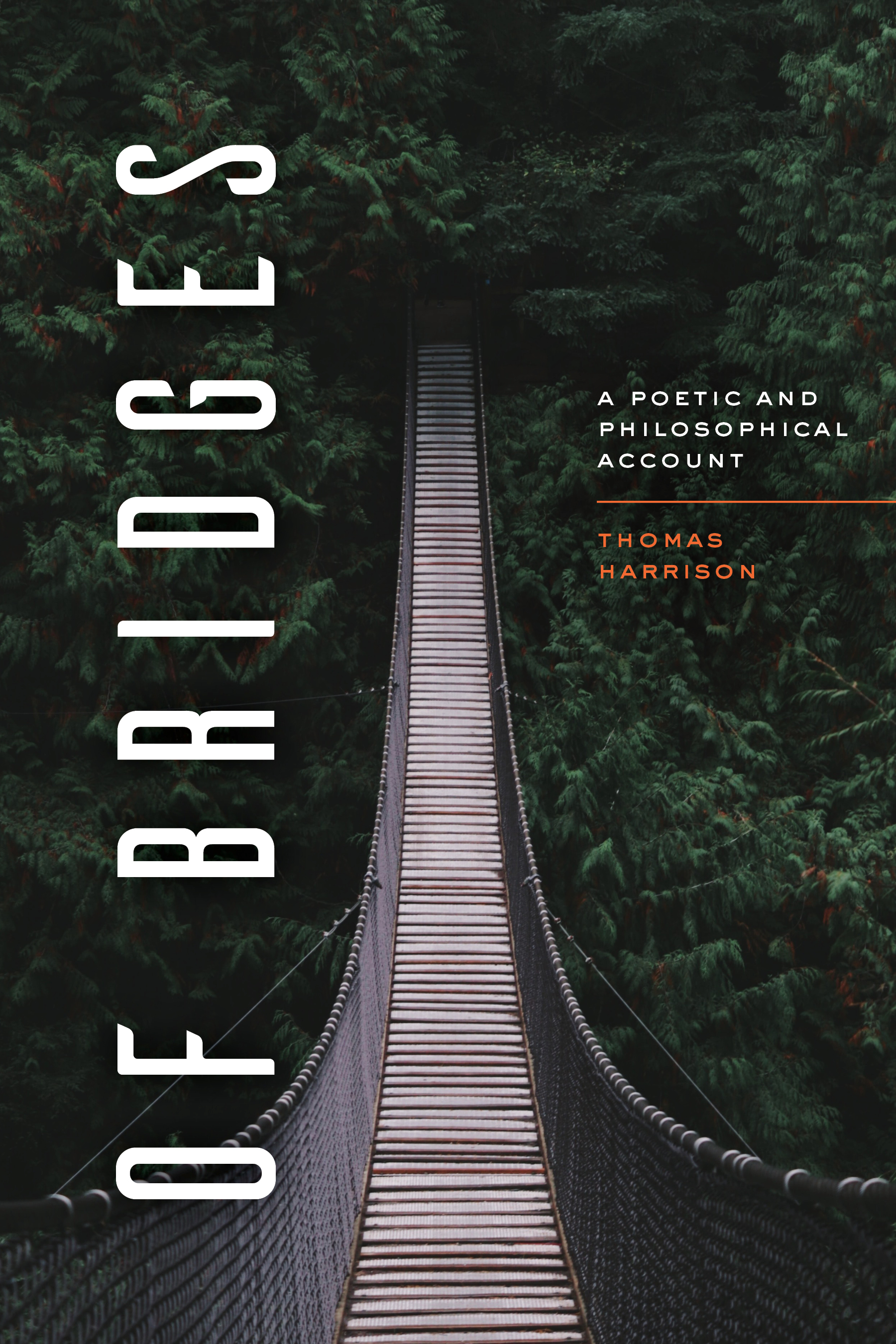 T. Harrison, Of Bridges. A Poetic and Philosophical Account