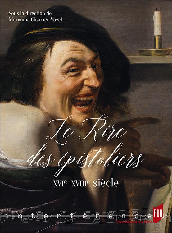 M. Charrier-Vozel (dir.),Le rire des épistoliers.XVIe-XVIIIe siècle