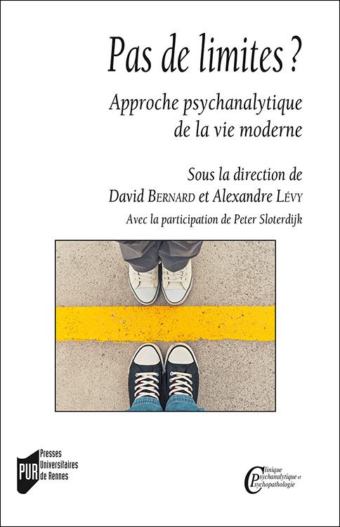 D. Bernard et A.Lévy (dir.),Pas de limites?Approche psychanalytique de la vie moderne