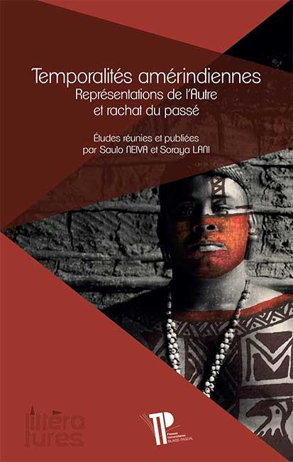 S. Lani, S. Neiva (dir.), Temporalités amérindiennes. Représentations de l'Autre et rachat du passé