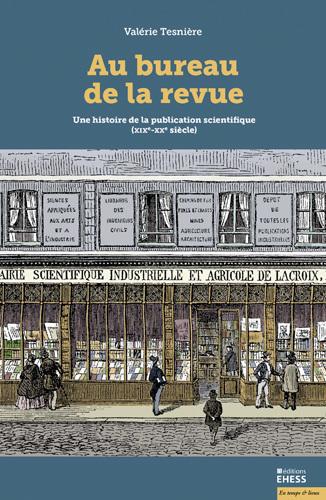 V. Tesnière, Au bureau de la revue. Une histoire de la publication scientifique XIXe-XXe s.