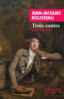 J.-J. Rousseau, Trois contes