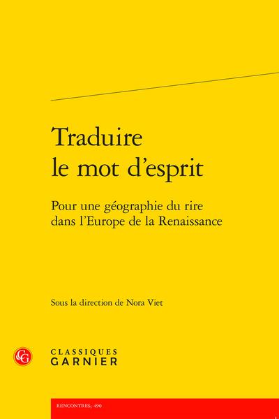 N. Viet (dir.), Traduire le mot d'esprit. Pour une géographie du rire dans l'Europe de la Renaissance