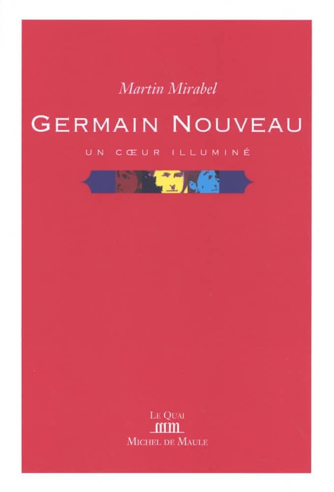 M. Mirabel, Germain Nouveau. Un cœur illuminé