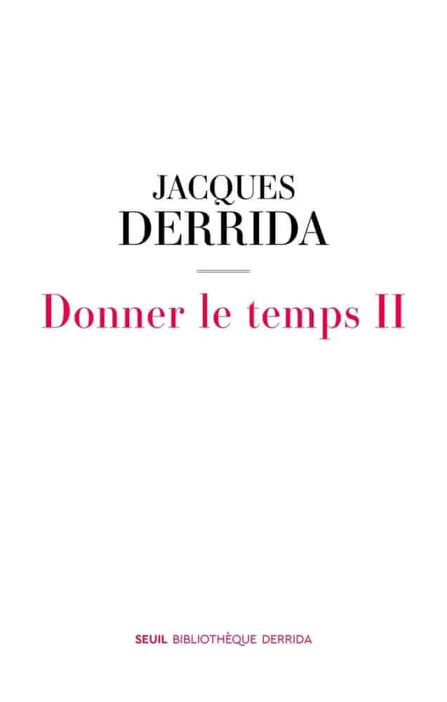J. Derrida, Donner le temps, t. II (inédit)