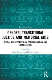 J. Boesten, H. Scanlon (ed.). Gender, Transitional Justice and Memorial Arts. Global Perspectives on Commemoration and Mobilization