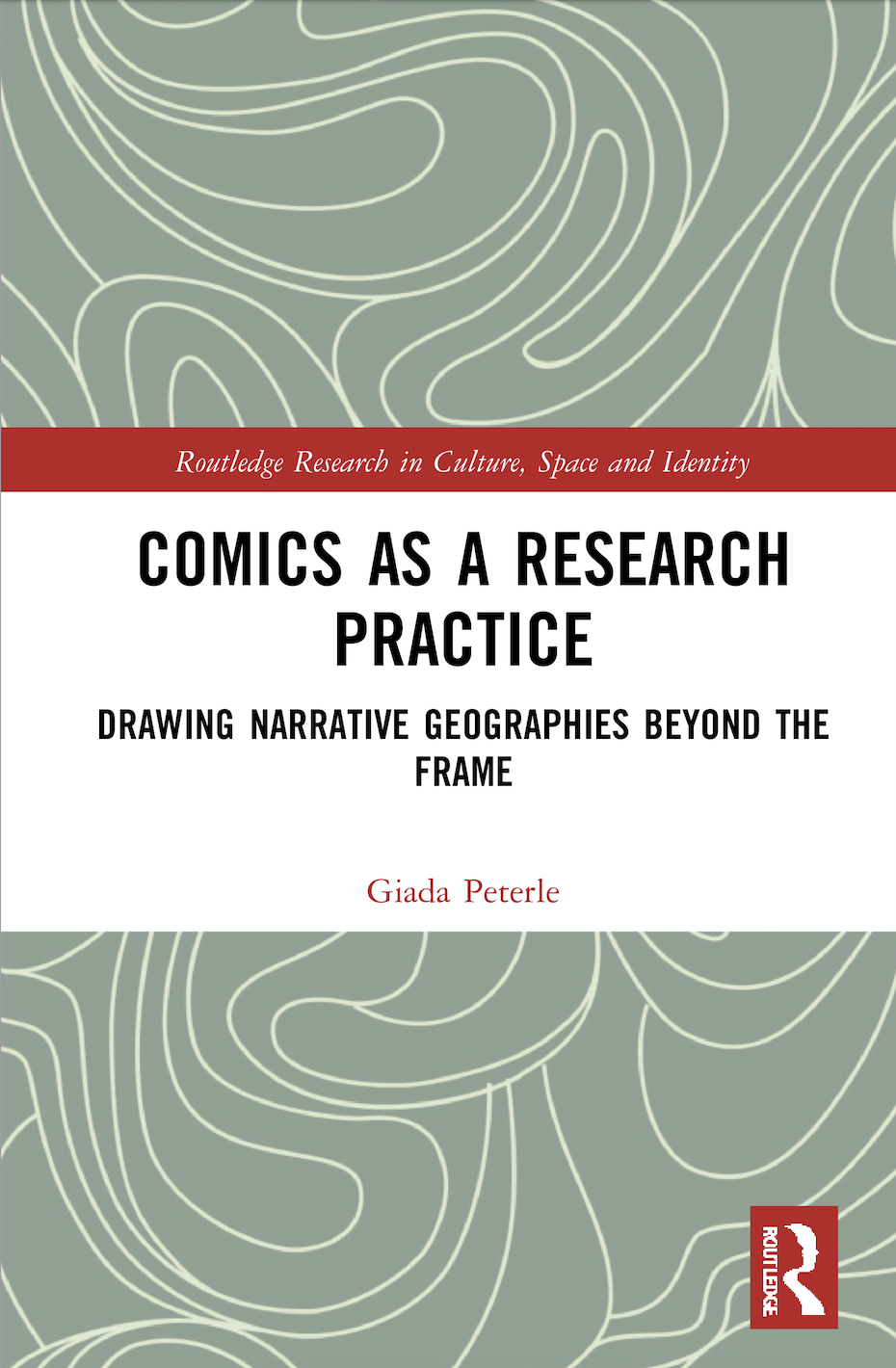 G. Peterle. Comics as a Research Practice. Drawing Narrative Geographies Beyond the Frame
